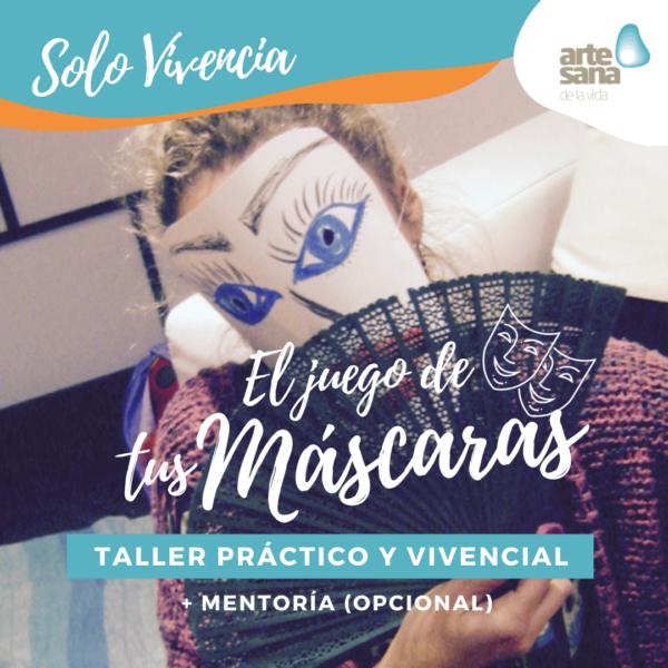 Encaras-o-enmascaras-Taller-Monografico-Vivencial-Psicodrama-ArtesanadelaVida